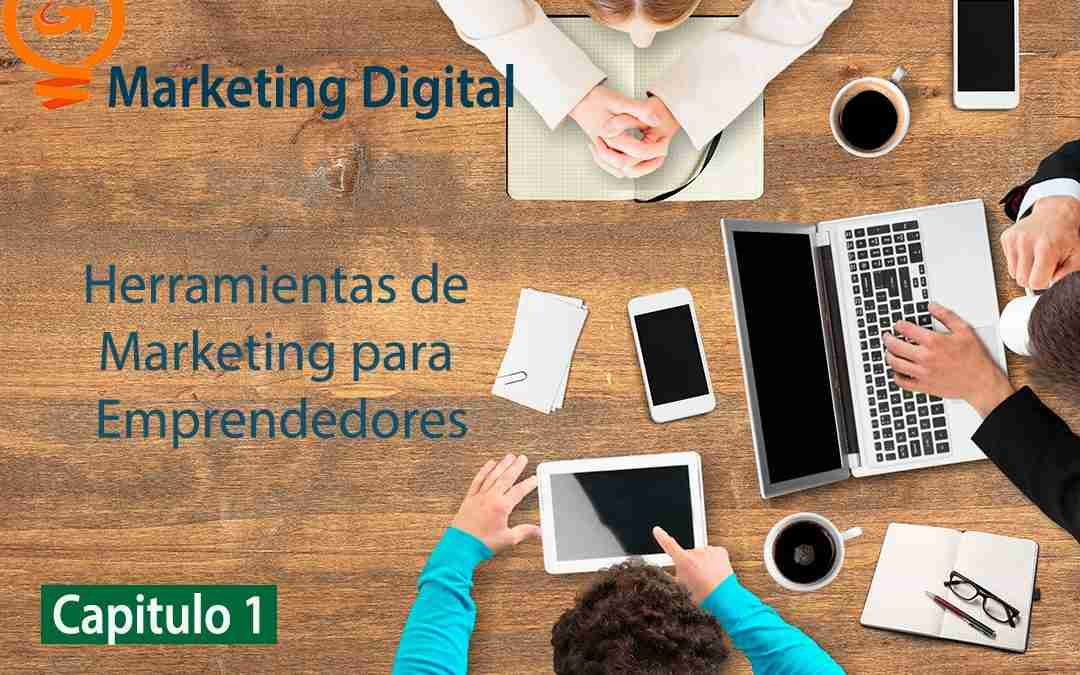 Herramientas de Marketing  Digital para el Emprendedor