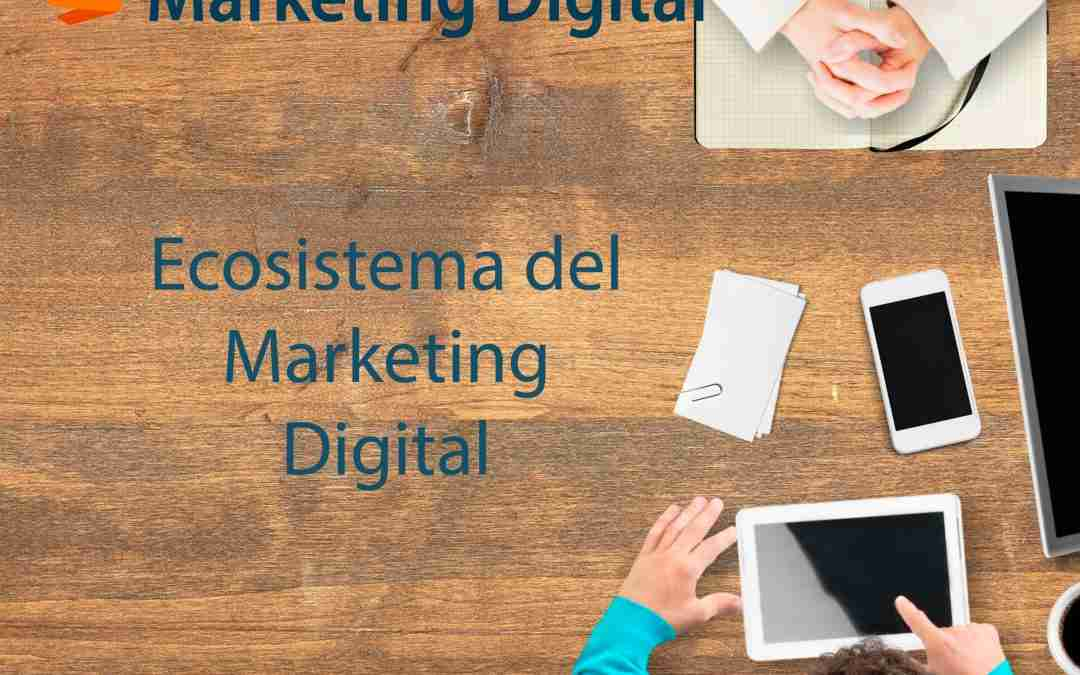 Conociendo el Ecosistema del Marketing Digital